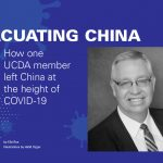 How one UCDA member left China at the height of COVID-19