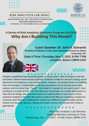 A Series of Risk Analytics Seminars Program Fall 2021-Why Am I Building This Model?
